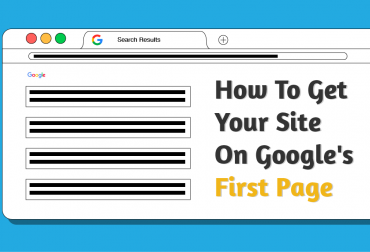 How To Get Your Site On Google's First Page